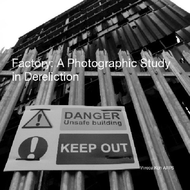 Factory: A Photographic Study in Dereliction