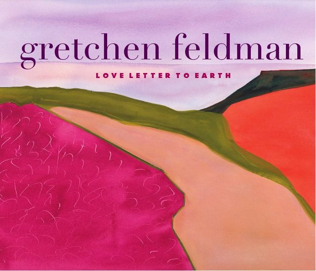 Gretchen Feldman Love Letter To Earth