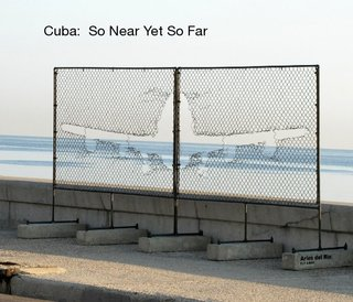 Cuba: So Near Yet So Far