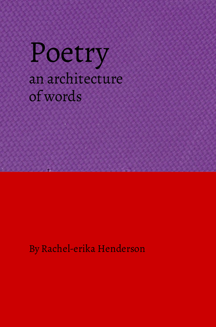 Poetry an architecture of words