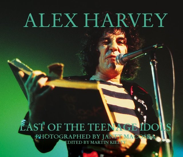 Alex Harvey: Last of the Teenage Idols