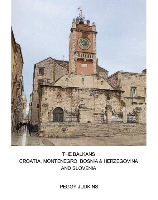 The Balkans Croatia, Montenegro, Bosnia & Herzegovina and Slovenia