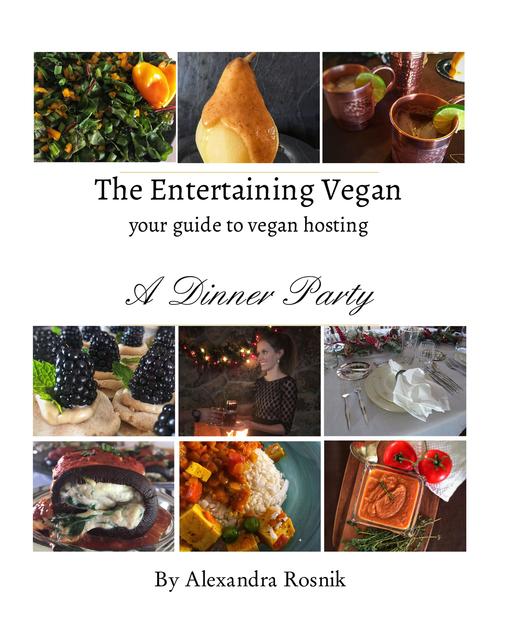 The Entertaining Vegan A Dinner Party