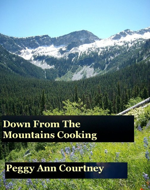 Down From The Mountains Cooking