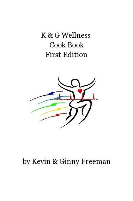 K &amp; G Wellness Cook Book First Edition