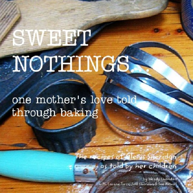 Sweet Nothings...one mother's love told through baking