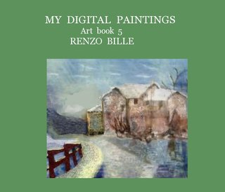 MY DIGITAL PAINTINGS Art book 5 RENZO BILLE