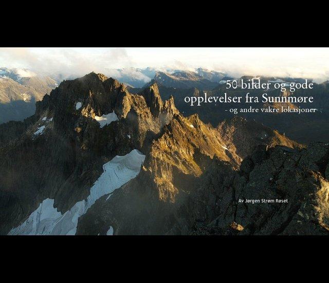 50 bilder og gode opplevelser fra Sunnmøre - og andre vakre lokasjoner