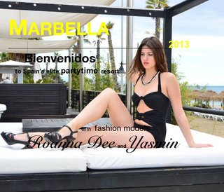 MARBELLA __2013 partytime resort with fashion models Roanna Dee and Yasmin