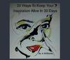 30 Ways To Keep Your Inspiration Alive In 30 Days - Autoayuda Libro electrónico