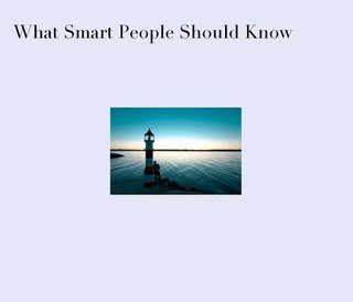 What Smart People Should Know