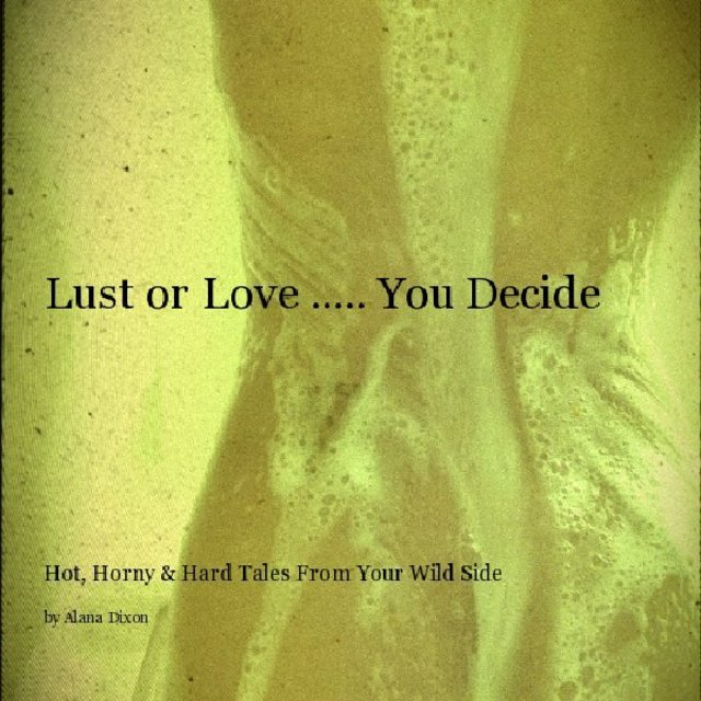 Lust or Love ..... You Decide