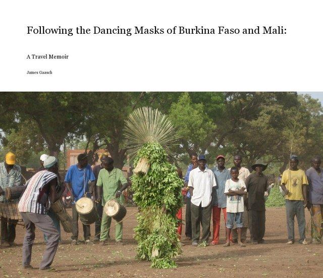 Following the Dancing Masks of Burkina Faso and Mali: