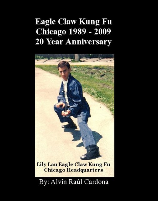 Eagle Claw Kung Fu Chicago 1989 - 2009 20 Year Anniversary