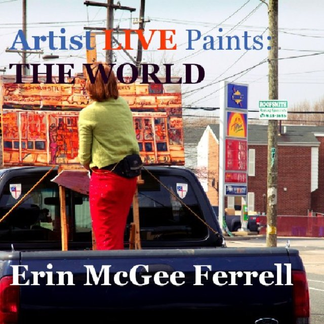 Artist LIVE Paints: THE WORLD Erin McGee Ferrell