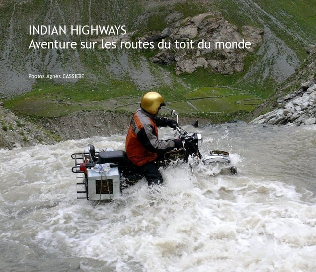 INDIAN HIGHWAYS Aventure sur les routes du toit du monde