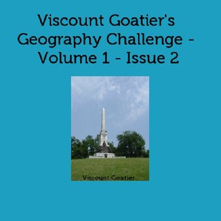 Viscount Goatier&#x27;s Geography Challenge - Volume 1 - Issue 2