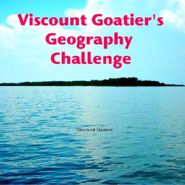Viscount Goatier's Geography Challenge