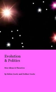 Evolution & Politics New Ideas & Theories