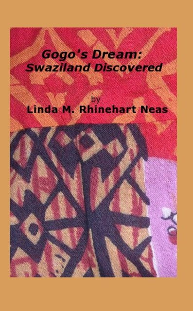 Gogo's Dream: Swaziland Discovered