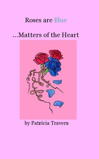 Roses are Blue ...Matters of the Heart
