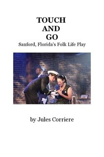 TOUCH AND GO Sanford, Florida's Folk Life Play