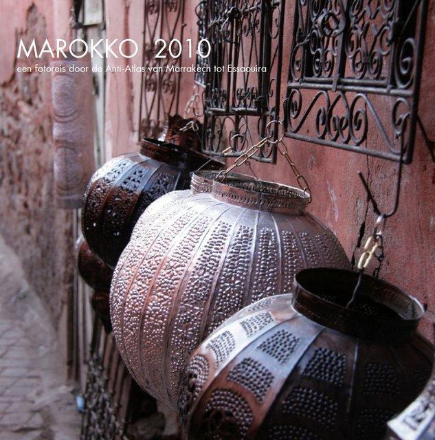 MAROKKO 2010 een fotoreis door de Anti-Atlas van Marrakech tot Essaouira