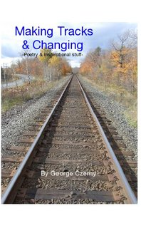 Making Tracks & Changing - -Poetry & Inspirational stuff-