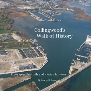 Collingwood's Walk of History and other trails.