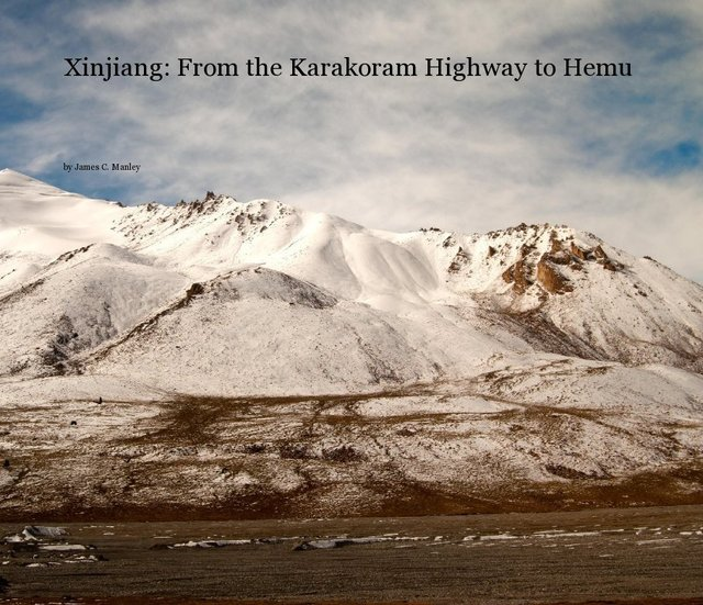 Xinjiang: From the Karakoram Highway to Hemu