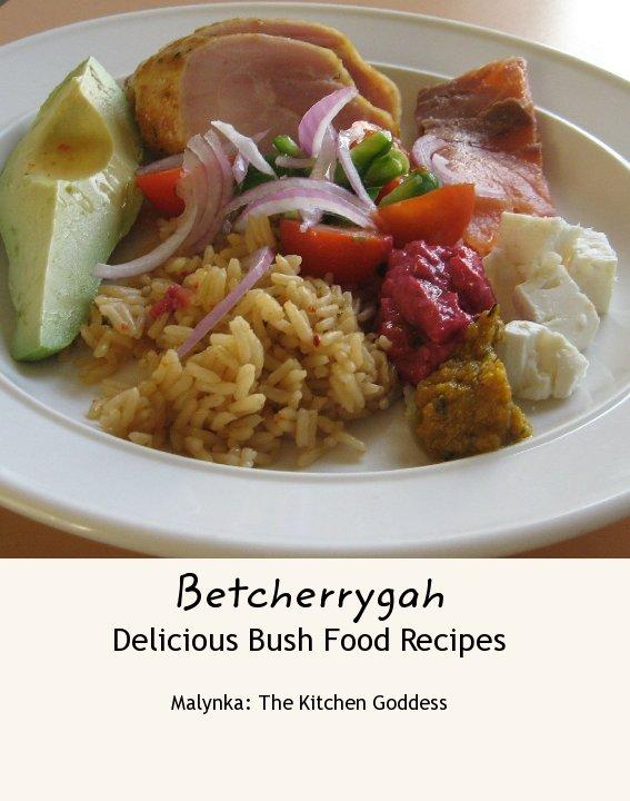 betcherrygah delicious bush food recipes ebook by malynka