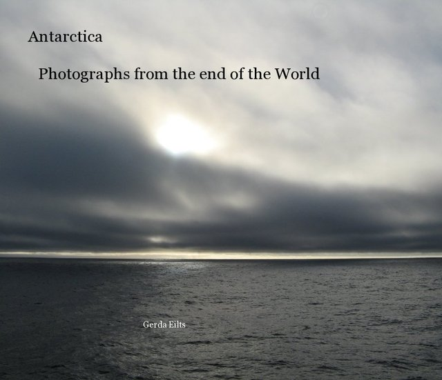 Antarctica Photographs from the end of the World Gerda Eilts