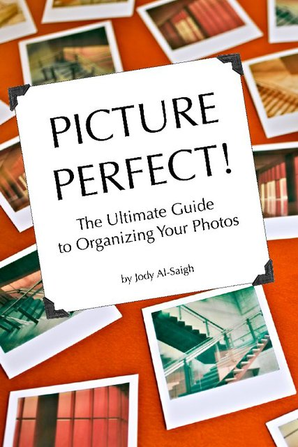 Picture Perfect! The Ultimate Guide to Organizing Your Photos