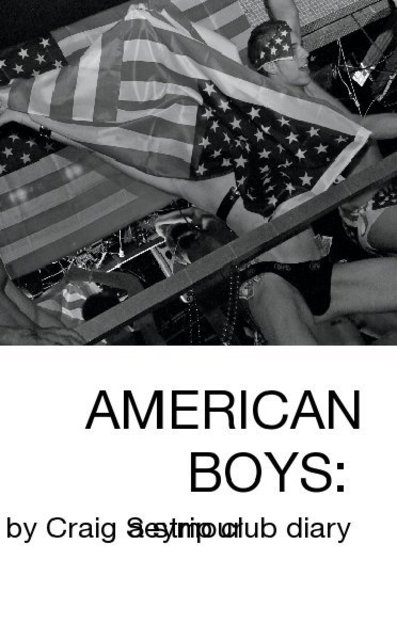 AMERICAN BOYS: a strip club diary