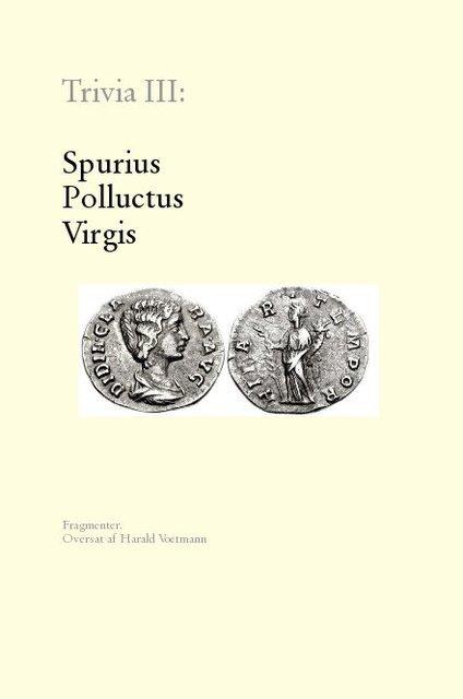 Trivia III: Spurius Polluctus Virgis