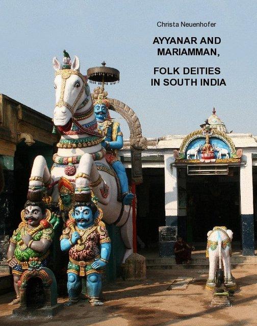AYYANAR AND MARIAMMAN, FOLK DEITIES IN SOUTH INDIA