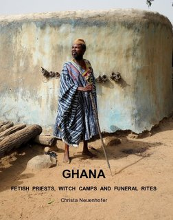 GHANA, Fetish Priests, Witch Camps and Funeral Rites