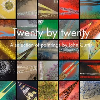 Twenty by twenty A selection of paintings by John Curtis