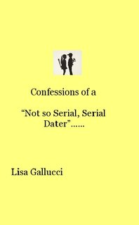 "Confessions of a ""Not so Serial, Serial Dater""……"