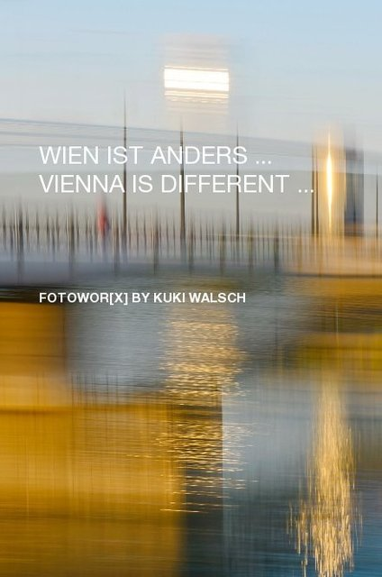WIEN IST ANDERS ... VIENNA IS DIFFERENT ...