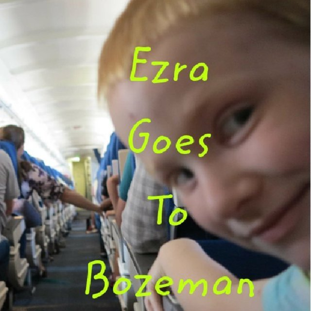 Ezra Goes To Bozeman