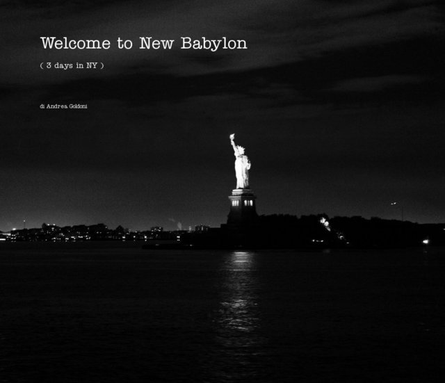 Welcome to New Babylon ( 3 days in NY )