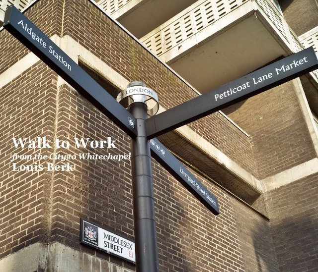 Walk to Work from the City to Whitechapel Louis Berk