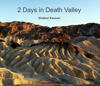 2 Days in Death Valley Shakeel Kassam