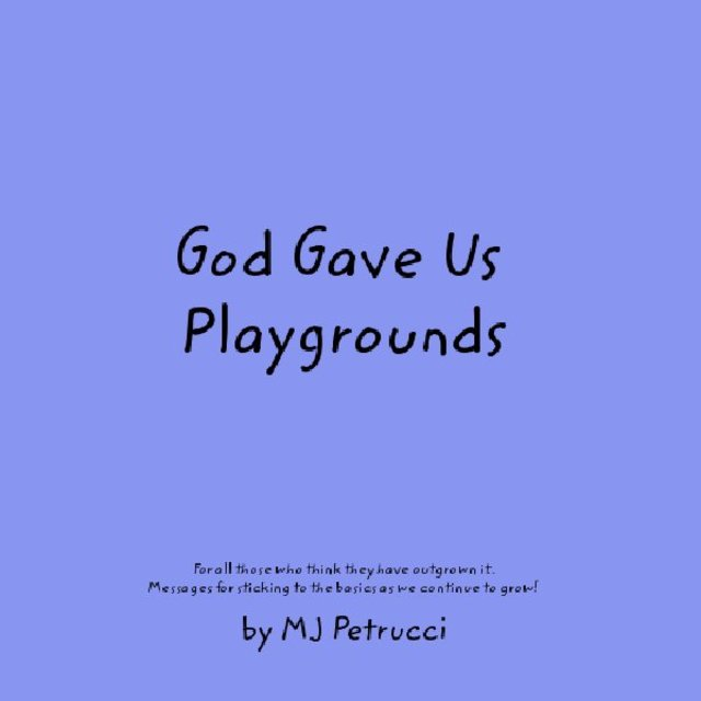 God Gave Us Playgrounds