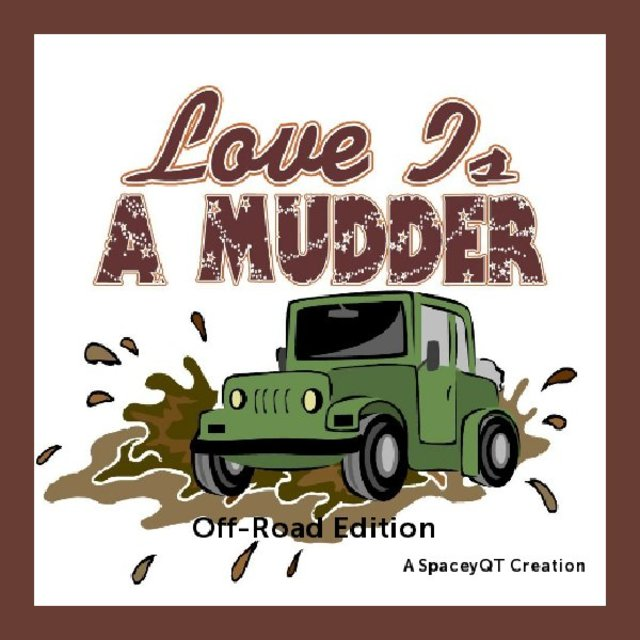 Love Is A Mudder - Off Road Edition