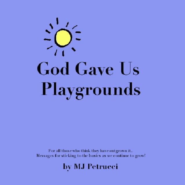 God Gave Us Playgrounds, Expanded Edition With Graphics