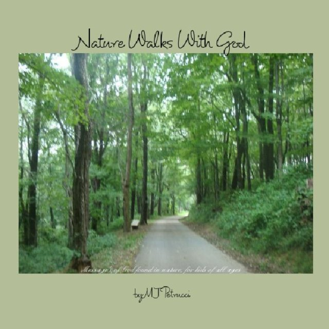 Nature Walks With God, Listen & Glisten!