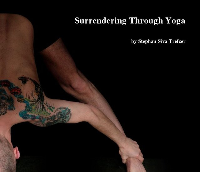 Surrendering Through Yoga by Stephan Siva Trefzer