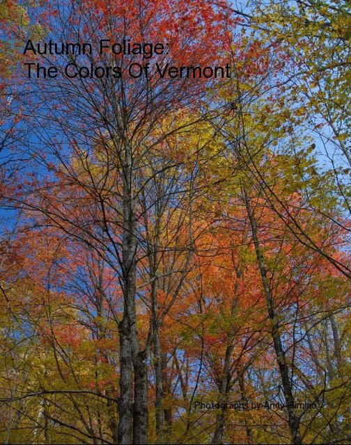 Autumn Foliage: The Colors Of Vermont